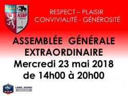 ASSEMBLÉE GÉNÉRALE EXTRAORDINAIRE - MERCREDI 23 MAI 2018 de 14h00 à 20h00