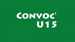 CONVOCATIONS U15 DU SAMEDI 15 SEPTEMBRE 2018