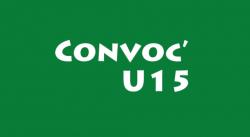 CONVOCATION U15 DU SAMEDI 22 septembre 2018