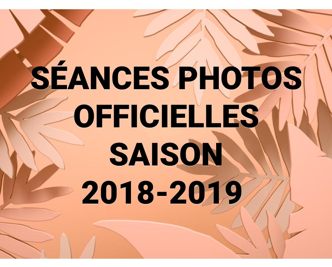 SÉANCES PHOTOS OFFICIELLES SAISON 2018-2019