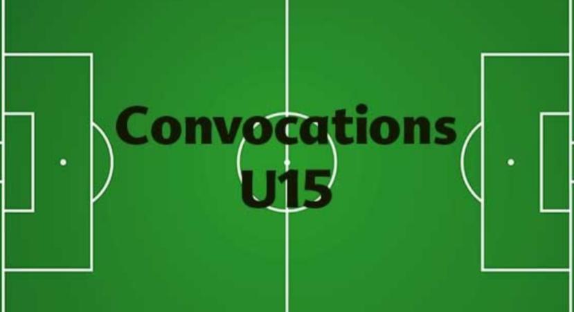 CONVOCATIONS U15 DU SAMEDI 13 AVRIL 2019