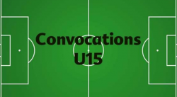 CONVOCATIONS U15 DU MERCREDI 15 MAI 2019