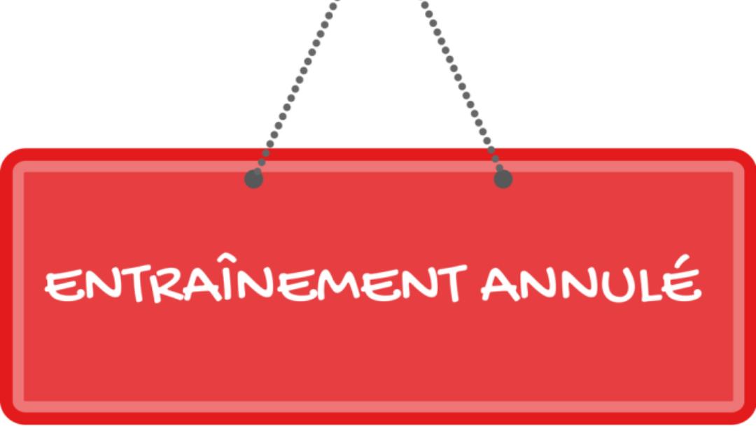 ENTRAÎNEMENTS ANNULÉS CE LUNDI 10 JUIN 2019